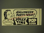 1949 Jolly Time Popcorn Ad - Halloween Party Treat!