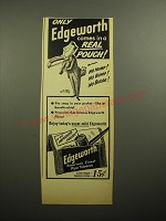 1950 Edgeworth Pipe Tobacco Ad - cartoon by William Steig - Only Edgeworth