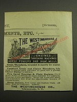 1887 Westinghouse Engines Threshing Machines Horse Powers and Saw Mills Advertisement