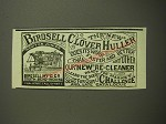 1887 Birdsell Clover Huller Ad - The new Birdsell Clover Huller does its work