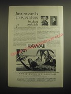 1931 Hawaii Tourist Bureau Ad - Just to eat is an adventure in these tropic