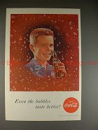 1956 Coke Coca-Cola Ad, Even The Bubbles Taste Better!!